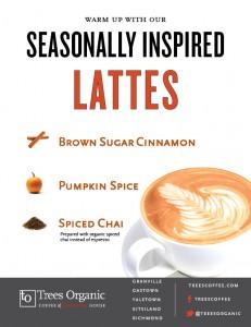 Pumpkin Spice Latte, Brown Sugar Cinnamon Latte, Chai Latte