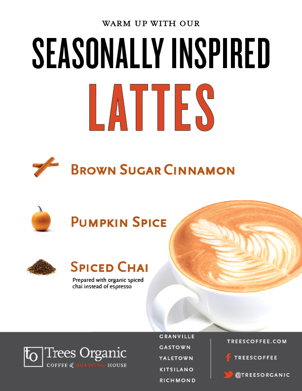 Pumpkin Spice Latte, Brown Sugar Cinnamon Latte, Chai Latte