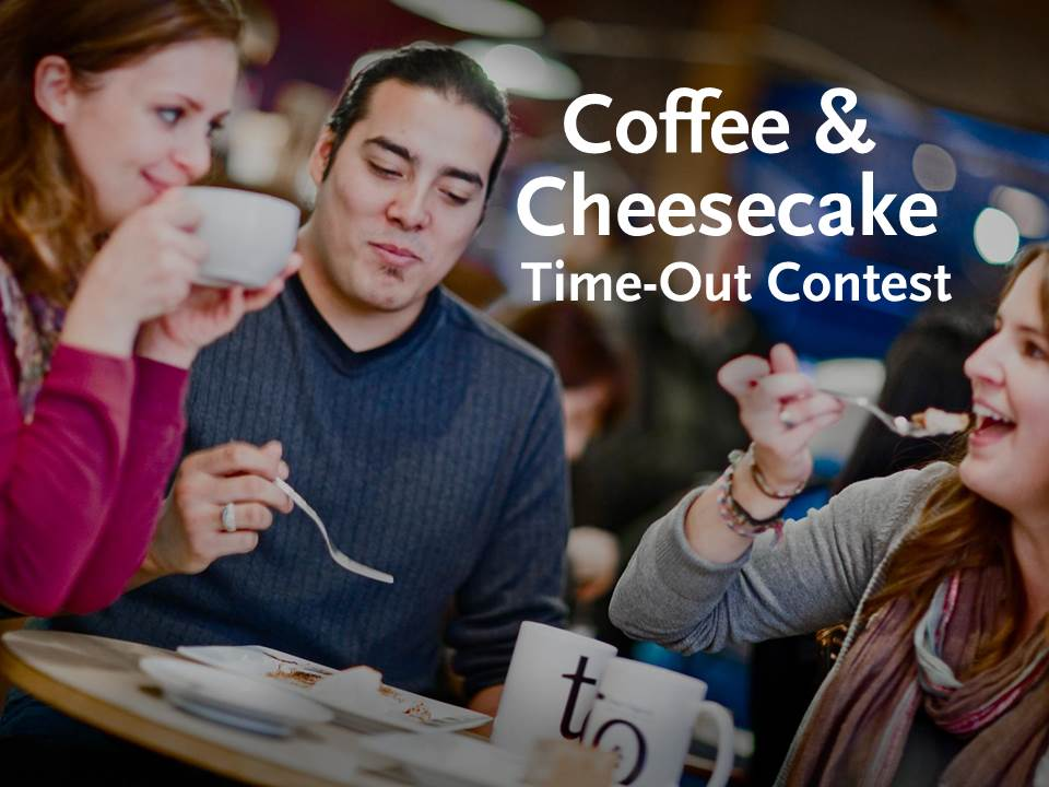 Coffee & Cheesecake Time-Out Contest