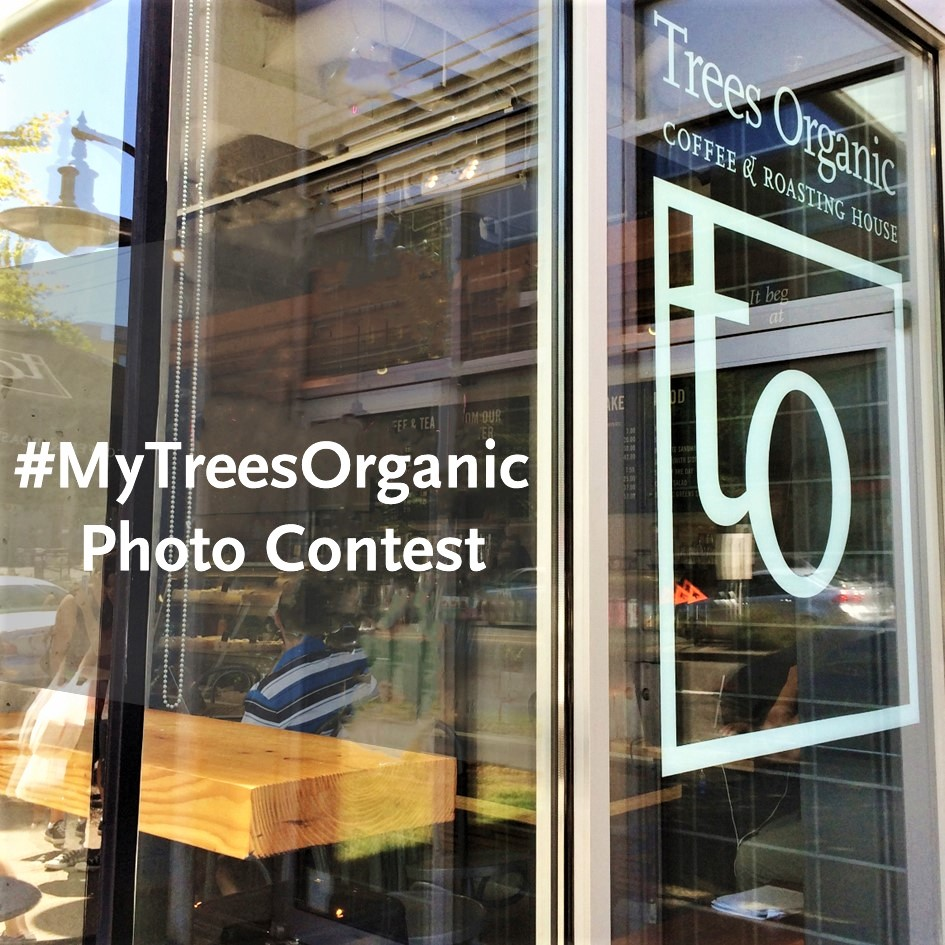 #MyTreesOrganic Photo Contest 2017 - Trees Organic Coffee Vancouver
