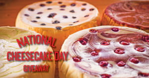 National Cheesecake Day Giveaway 2018